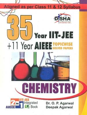 35 Year IIT-JEE + 11 Year AIEEE Topicwise Solved Paper Chemistry PB (English) by Deepak Agarwal