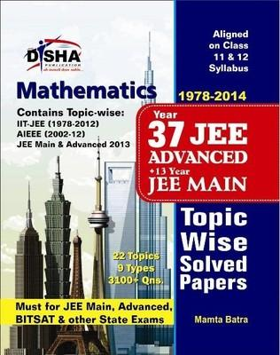 37 Years IIT  JEE Advanced + 13 Years JEE Main Topic Wise Solved Papers  Mathematics (English) 11th Edition by Mamta Batra