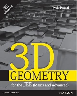 3D Geometry for the JEE (Mains and Advanced) (English) 1st  Edition by Jwala Prasad