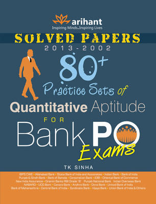 80 Plus Practice Sets of Quantitative Aptitude for Bank PO Exams : Solved Papers 2013 - 2002 (English) 1st  Edition by T K Sinha