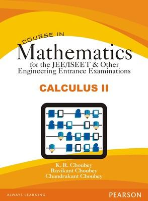 Course in Mathematics for the JEE/ISEET & Other Engineering Entrance Examinations - Calculus II (English) 1st  Edition by K R Choubey