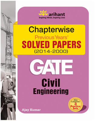 GATE  Civil Engineering  Chapterwise Previous Years Solved Papers (2014 - 2000) (English) 3rd Edition by Ajay Kumar