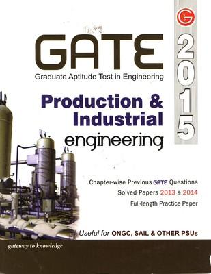 Gate Guide Production & Industrial Engineering 2015  Includes Chapter-Wise Previous GATE Questions & Solved Papers (2013-14) (English) 12th Edition by GKP
