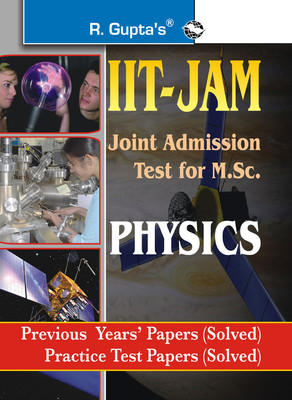 IIT-JAM Joint Admission Test for M.Sc. Physics: Previous Years Papers (Solved), Practice Test Papers (Solved) (English) by RPH Editorial Board