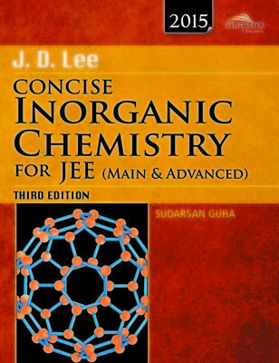 J D Lee Concise Inorganic Chemistry for JEE (Main and Advanced ) PB