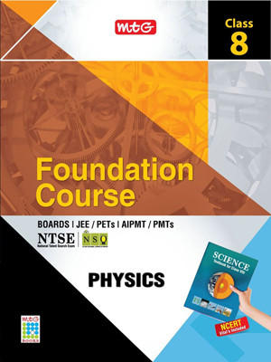 MTG Foundation Course - Boards / JEE / PETs / AIPMT / PMTs / NTSE Physics (Class 8) (English) 1st Edition by MTG Editorial Board