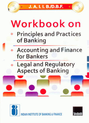 J.A.I.I.B./D.B.F. Workbook On Principles and Practices of Banking/Accounting and Finance for Bankers/Legal and Regulatory Aspects of Banking (English) 1st Edition by ?Indian Institute Of Banking & Finance(IIBF)