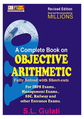 A Complete Book on Objective Arithmetic - Fully Solved with Short Cuts by Gulati Sl