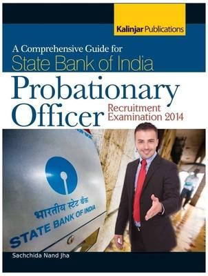 A Comprehensive Guide for State Bank of India - Probationary Officer Recruitment Examination 2014 (English) 1st Edition by Sachchida Nand Jha