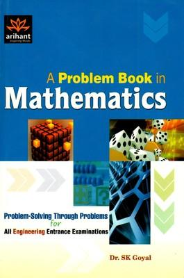 A Problem Book In Mathematics (English) 1st Edition by SK Goyal