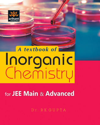A Textbook of Inorganic Chemistry for JEE Main & Advanced (English) 7th Edition by R K Gupta