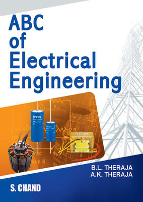 ABC OF ELECTRICAL ENGINEERING (English) 1st Edition by B L THEREJA, A K THEREJA