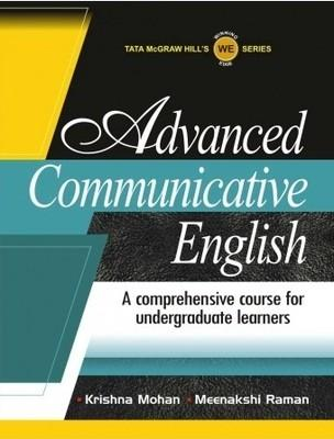 Advanced Communicative English : A Comprehensive Course for Undergraduate Learners (English) 1st  Edition by Krishna Mohan, Meenakshi Raman