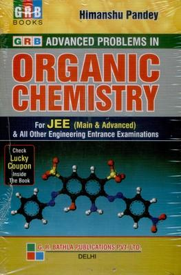 Advanced Problems In Organic Chemistry For JEE (Main & Advanced) & All Other Engineering Entrance Examinations by Himanshu Pandey
