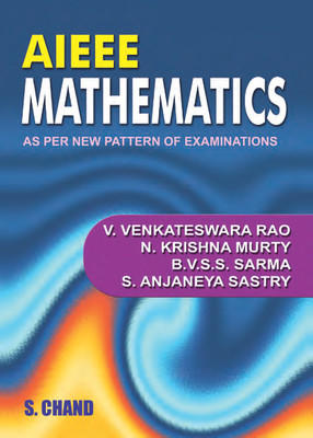 AIEEE Mathematics: As Per New Pattern Of Examinations (English) 1st Edition by V Vankatershwara Rao, N Krishna Murthy, B V S S Sarma, S Anjaneya Sastry