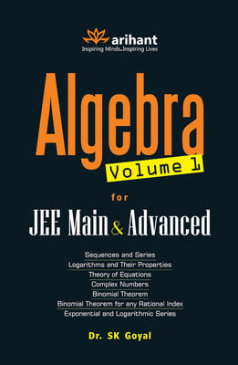 Algebra - JEE Main & Advanced (Volume 1) (English) 5th Edition by S K Goyal