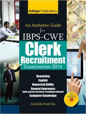 An Authentic Guide for IBPS - CWE Clerk Recruitment Examination - 2014 (With CD) (English) 1st  Edition by Sachchida Nand Jha