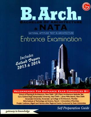 B.Arch. (Bachelor of Architecture) & NATA (National Aptitude Test in Architecture) Entrance Examination Includes Solved (English) 6th  Edition by G K P
