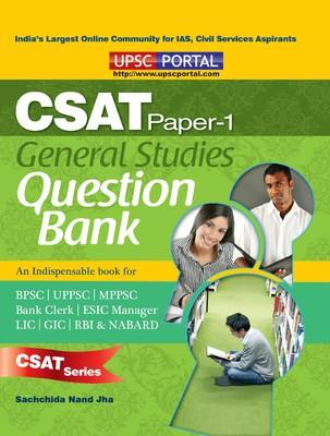 B01CSAT PAPER1 GENERAL STUDIES QUESTION BANK (Useful for UPSC, SSC, CDS, NDA, RRB and all other examination) (English) by Sachchida Nand Jha