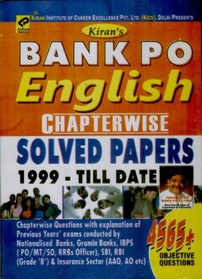 Bank PO English Language Chapterwise Solved Papers 1999 - Till Date (4565+ Objective Questions Of Nationalised Banks,Gramin Bank,IBPS PO/MT/SO,RRBs Officer,SBI,RBI Grade B & Insurance AAO , AO) by Kiran Prakashan