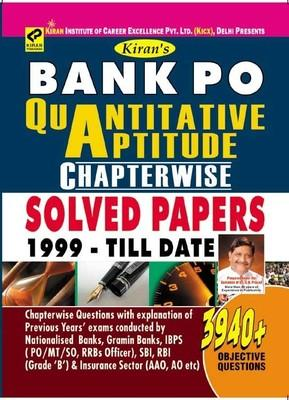 Bank PO Quantitative Aptitude Chapterwise Solved Papers 1999 - Till Date (3940+ Objective Questions Of Nationalised Banks,Gramin Bank,IBPS PO/MT/SO,RRBs Officer,SBI,RBI Grade B & Insurance AAO , AO) by Kiran Prakashan