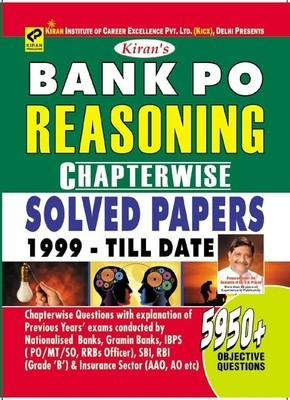 Bank Po Reasoning Chapterwise Solved Papers 1999 Till Date 5950 + Objective Questions For IBPS, Nationalised Bank, Gramin Bank ,SBI ,RBI Grade B ,Insurance AAO ,AO by Kiran Prakashan