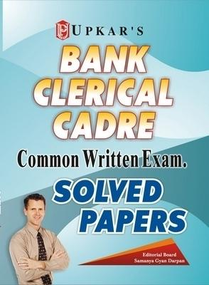 Bank Clerical Cadre: Common Written Exam. Solved Papers by Upkar