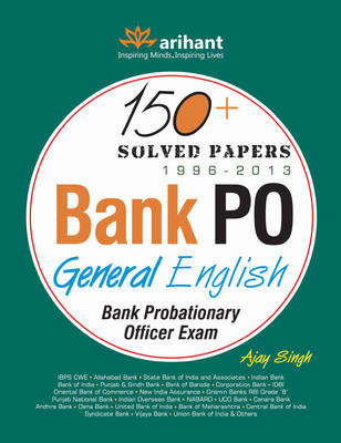 Bank PO Exam - General English : 150 Plus Solved Papers 1996 - 2013 (English) 1st  Edition by Ajay Singh