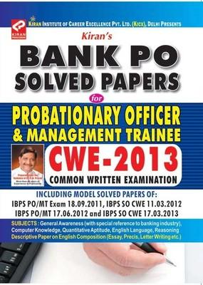 BANK PO SOLVED PAPERS For Probationary Officer (P.O.) & Management Traniee (M.T) COMMON WRITTEN EXAMINATION (CWE) - 2013 by Kiran Prakashan