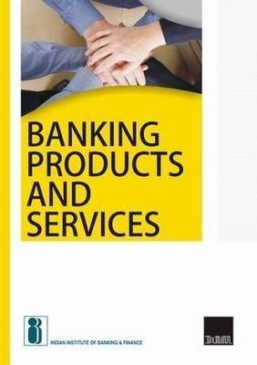 Banking Products And Services (English) by Finance Indian Institute Of Banking