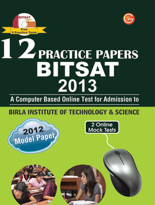 BITSAT 2013 Birla Institute of Technology & Science : 12 Practice Papers (With CD) PB (English) by GKP
