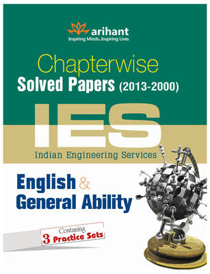 Chapterwise Solved Papers (2013 - 2000) - IES English & General Ability (English) 3rd Edition by Priyanka Ahuja, Kishan Chauhan