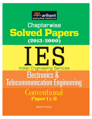 Chapterwise Solved Papers (2013-2000) IES Electronics & Telecommunication Engineering Conventional Paper I & II (English) 3rd Edition by Manish Purbey