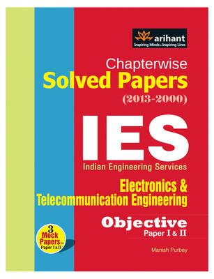 Chapterwise Solved Papers (2013-2000) IES Electronics & Telecommunication Engineering Objective Paper I & II (English) 3rd Edition by Manish Purbey