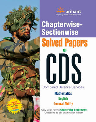 Chapterwise - Sectionwise Solved Papers of CDS Mathematics / English / General Ability (English) 5th Edition by Arihant Experts