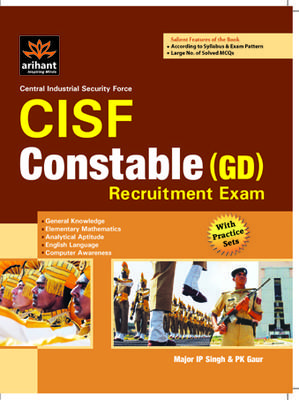 CISF Central Industrial Security Force: Constable (GD) Recruitment Exam with Practice Stes (English) by Major IP Singh, PK Gaur
