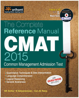 CMAT - The Complete Reference Manual 2015 (With CD) : With Solved Papers 2014 - 2012 (English) 5th  Edition by S K Sinha, S Satyanarayan, J S Rana