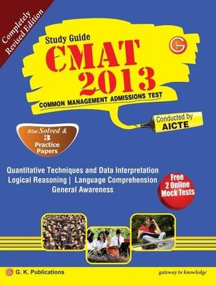 CMAT Common Management Admissions Test 2013 Study Guide with Solved and 3 Practice Papers (English) by GKP