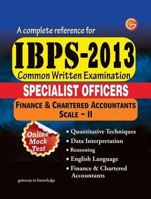 Complete Reference for IBPS- 2013 Common Written Examination: Specialist Officers Finance & Chartered Accountants Scale- II (English) by GKP