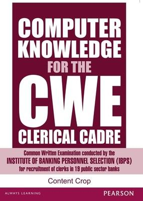 Computer Knowledge for the IBPS CWE Clerical Cadre (English) by Editorial Team Of Content Crop