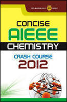 Concise AIEEE Chemistry Crash Course 2012 (English) 1st  Edition by TMH