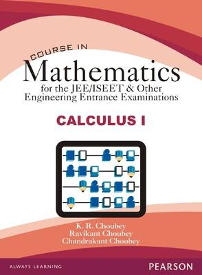 Course in Mathematics for the JEE/ISEET & Other Engineering Entrance Examinations - Calculus I (English) 1st Edition by K R Choubey