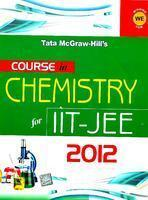 Course In Chemistry for IIT-JEE 2012 (English) 1st Edition by TMH