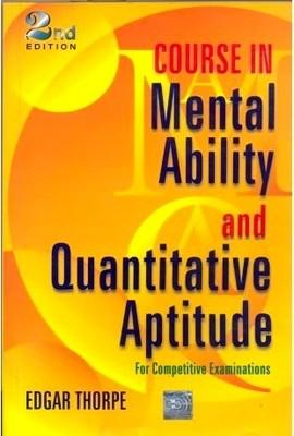 Course in Mental Ability and Quantitative Aptitude : For Competitive Examinations (English) 2nd Edition by Edgar Thorpe