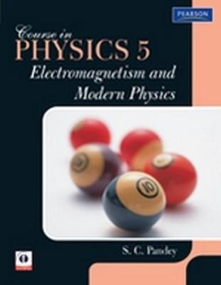 Course In PHYSICS 5 : Electromagnetism And Modern Physics by Pandey