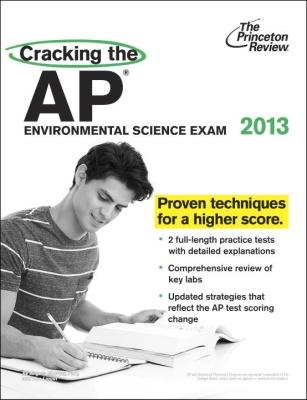 Cracking the AP Environmental Science Exam, 2013 Edition by