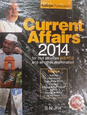 Current Affairs for Civil Services IAS / PCS and all other Examination (2014) (English) 6th Edition by S N Jha