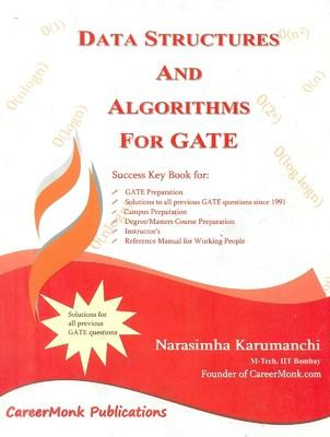 Data Structures and Algorithms For GATE: Solutions to all previous GATE questions since 1991 (English) 1st Edition by Narasimha Karumanchi