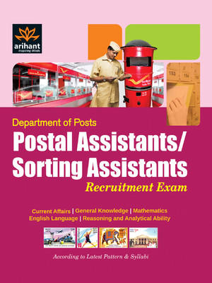 Department of Posts: Postal Assistants/Sorting Assistants Recruitment Exam (English) by Arihant Experts