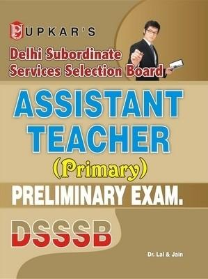 DSSSB Delhi Subordinate Services Selection Board Assistant Teacher Preliminary Exam. (English) by Lal